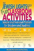 Jewish Lights Book Of Fun Classroom Activities Simple And Seasonal Projects For Teachers And...