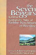 Seven Beggars & Other Kabbalistic Tales Of Rebbe Nachman Of Breslov