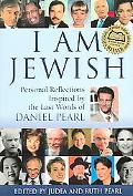 I Am Jewish Personal Reflections Inspired By The Last Words Of Daniel Pearl