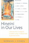 Hineini in Our Lives Learning to Repsond to Others Though 14 Biblical Texts & Personal Stories
