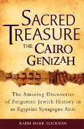 Sacred Treasure, the Cairo Genizah : The Amazing Discoveries of Forgotten Jewish History in ...