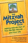 Mitzvah Project Book : Making Mitzvah Part of Your Bar/Bat Mitzvah¿and Your Life