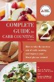 Complete Guide to Carb Counting: How to Take the Mystery Out of Carb Counting and Improve Yo...