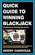 Quick Guide to Winning Blackjack 30 Minutes to Beating the House