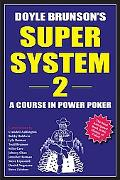 Doyle Brunson's Super System II A Course In Power Poker