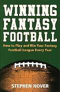 Winning Fantasy Football How To Play And Win Your Fantasy Football League Every Year