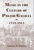 Music in the Culture of Polish Galicia, 1772-1914