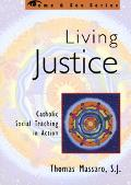 Living Justice Catholic Social Teaching in Action