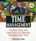 Streetwise Time Management Get More Done With Less Stress by Efficiently Managing Your Time