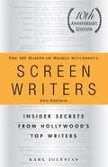 101 Habits of Highly Successful Screenwriters Insider's Secrets from Hollywood's Top Writers