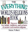 Everything World's Religions Book Discover the Beliefs, Traditions, and Cultures of Ancient ...