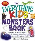 Everything Kids' Monsters Book From Ghosts, Goblins, and Gremlins to Vampires, Werewolves, a...