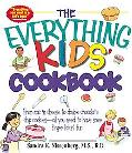 Everything Kids' Cookbook From Mac ' N Cheese to Double Chocolate Chip Cookies-All You Need ...
