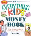 Everything Kids' Money Book From Saving to Spending to Investing - Learn All About Money!