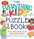 Everything Kids' Puzzle Book Mazes, Word Games, Puzzles & More! Hours of Fun!