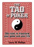 Tao of Poker 285 Rules to Transform Your Game and Your Life