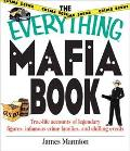 Everything Mafia Book True-Life Accounts of Legendary Figures, Infamous Crime Families, and ...