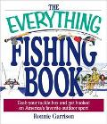 Everything Fishing Book Grab Your Tackle Box and Get Hooked on America's Favorite Outdoor Sport