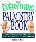 Everything Palmistry Book Discover What the Future Holds--Life, Love, and Wealth--All in the...