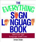 Everything Sign Language Book American Sign Language Made Easy