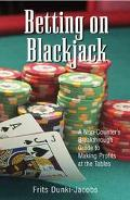 Betting on Blackjack A Non-Counter's Breakthrough Guide to Making Profits at the Tables