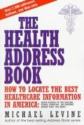 Health Address Book: How to Locate the Best Healthcare Information in America