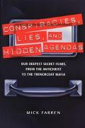 Conspiracies, Lies, and Hidden Agendas - Mick Farren - Paperback