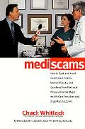 Mediscams: How to Spot and Avoid Healthcare Scams, Medical Frauds and Quackery, from the Loc...