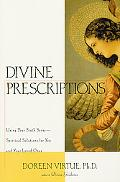 Divine Prescriptions Using Your Sixth Sense-- Spiritual Solutions for You and Your Loved Ones