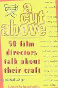 Cut Above 50 Film Directors Talk About Their Craft