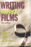 Writing Short Films Structure And Content For Screenwriters