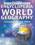 The Usborne Internet-Linked Encyclopedia of World Geography With Complete World Atlas (Geogr...