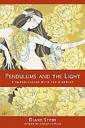 Pendulums and the Light Communication With the Goddess
