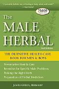 Male Herbal The Definitive Health Care Book for Men & Boys