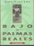 Bajo Las Palmas Reales Una Infancia Cubana
