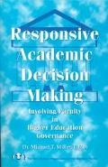 Responsive Academic Decision-Making Involving Faculty in Higher Education Governance