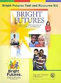 Bright Futures Tool and Resource Kit