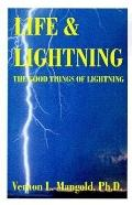 Life and Lightning The Good Things of Lightning