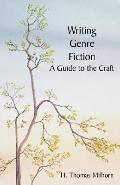 Writing Genre Fiction A Guide to the Craft