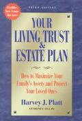 Your Living Trust & Estate Plan How to Maximize Your Family's Assets and Protect Your Loved ...
