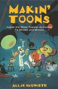 Makin' Toons Inside the Most Popular Animated TV Shows and Features