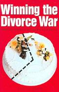 Winning the Divorce War How to Protect Your Best Interests