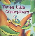 Three Little Caterpillars