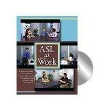 ASL AT WORK