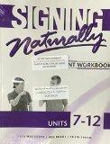 Signing Naturally Units 7-12 Student Set