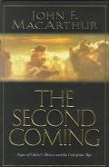 The Second Coming: Signs of Christ's Return and the End of the Age - John F. MacArthur - Har...
