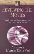 Reviewing the Movies A Christian Response to Contemporary Film