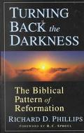 Turning Back the Darkness The Biblical Pattern of Reformation