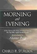 Morning and Evening A New Edition of the Classic Devotional Based on the Holy Bible, English...