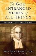 God-Entranced Vision of All Things The Legacy of Jonathan Edwards
